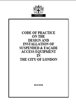 City of London Code of Practice On the Design and Installation of Suspended and Facade Access Equipment in London