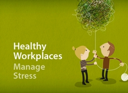 Healthy workplace campaign focuses on stress.